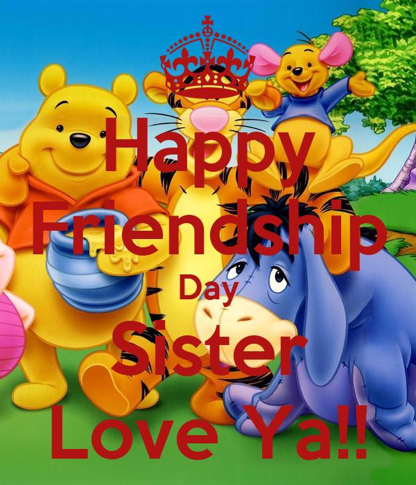 Happy Friendship Day Sister Love Ya Poster A Keep Calm O Matic