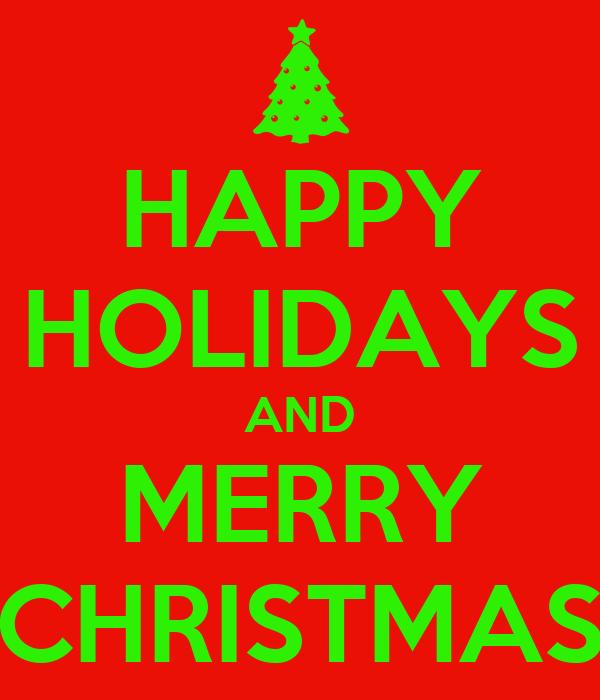 Happy holidays and merry christmas keep calm and carry for Why is it merry christmas and not happy christmas