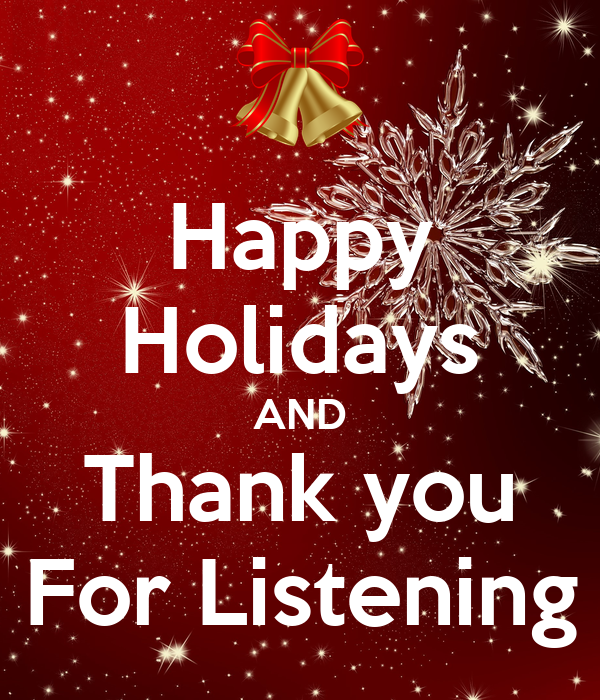 Happy Holidays AND Thank You For Listening Poster