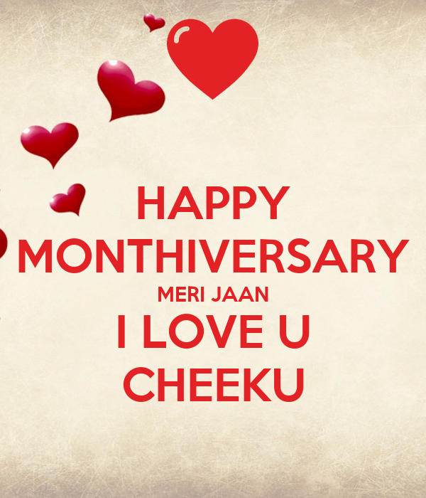 HAPPY MONTHIVERSARY MERI JAAN I LOVE U cHEEKU Poster saranshgoyal31 Keep calm-o-Matic