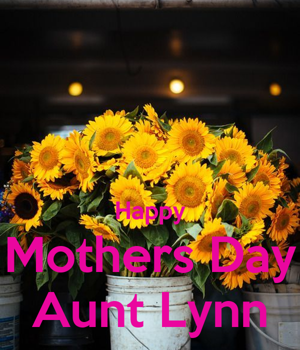 happy mothers day aunt lynn poster kandisp67 keep calm o matic
