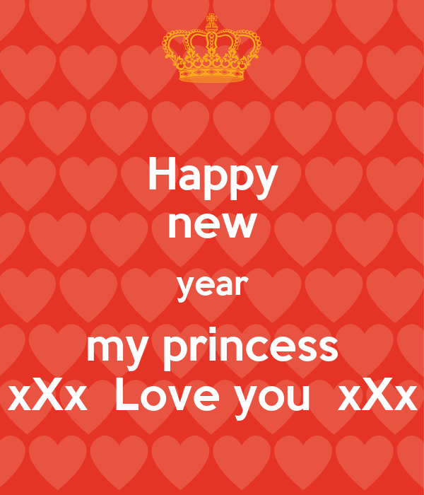 happy new year my princess xxx love you xxx