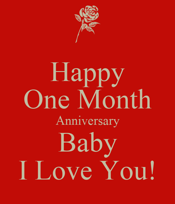 Happy One Month Anniversary Baby I Love You! Poster ...