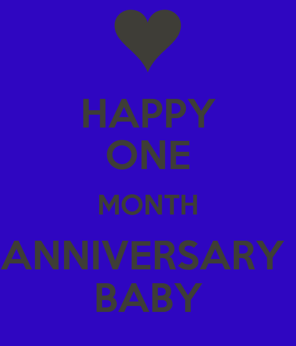 HAPPY ONE MONTH ANNIVERSARY BABY Poster | Kayla | Keep ...