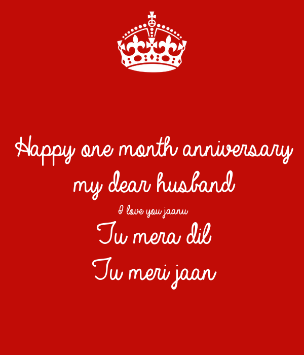 Happy One Month Anniversary My Dear Husband I Love You Jaanu Tu Mera