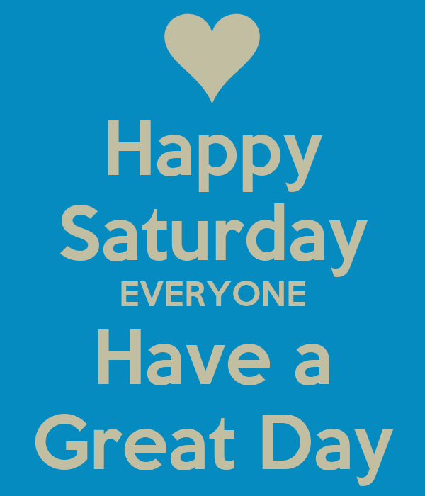 Have A Great Saturday Quotes. QuotesGram
