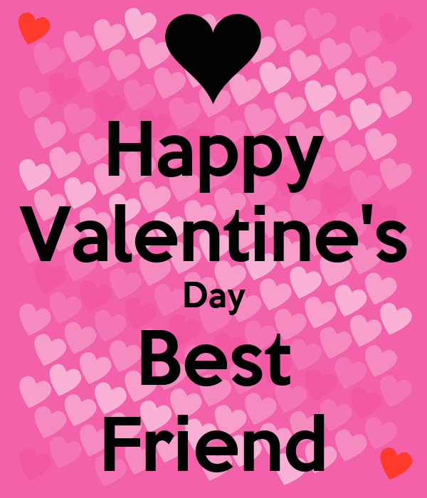 Happy Valentine's Day Best Friend Poster | s | Keep Calm-o ...