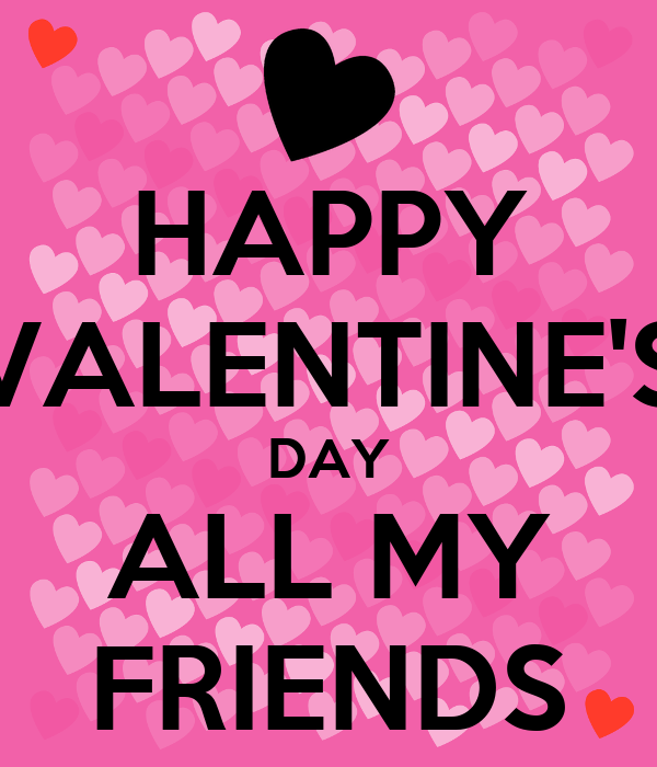 happy valentines day meme for friends - HAPPY VALENTINE S DAY ALL MY FRIENDS Poster