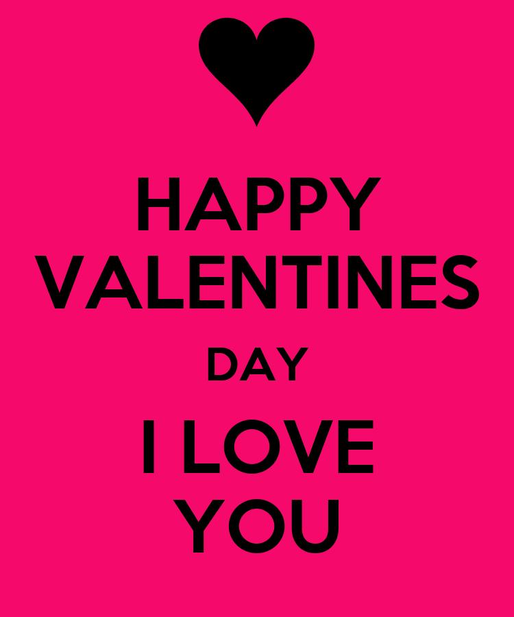 Happy Valentines Day I Love You Baby HAPPY VALENTINES DAY I...