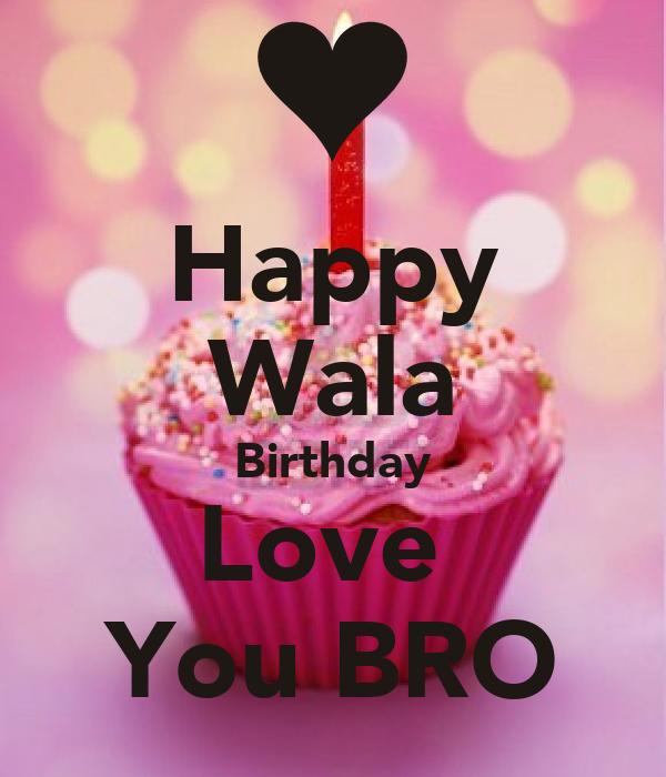 Happy Wala Birthday Love You BRO Poster