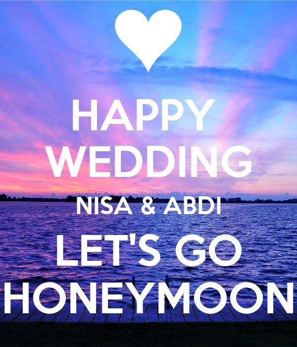 HAPPY WEDDING NISA ABDI LETS GO HONEYMOON
