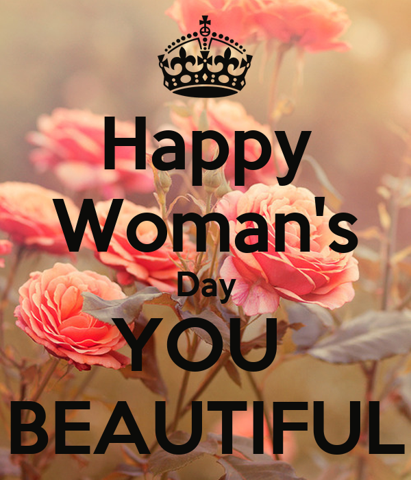 happy woman 39 s day you beautiful poster womans day keep calm o matic. Black Bedroom Furniture Sets. Home Design Ideas