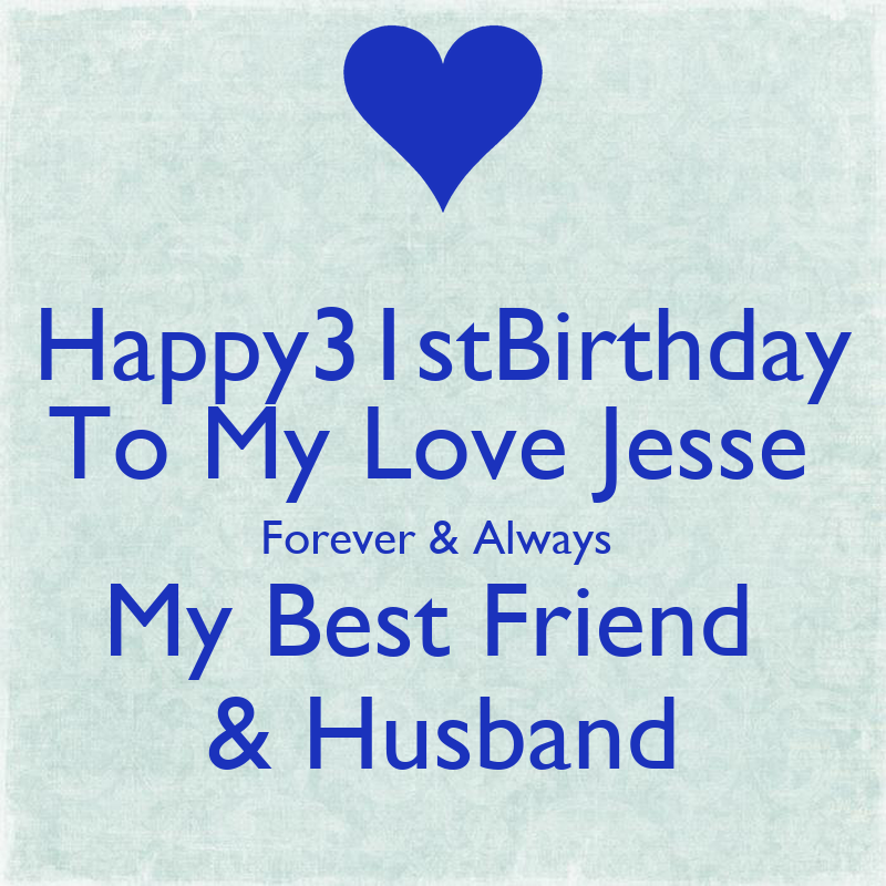 Happy31stBirthday To My Love Jesse Forever Always Best Friend Husband Poster