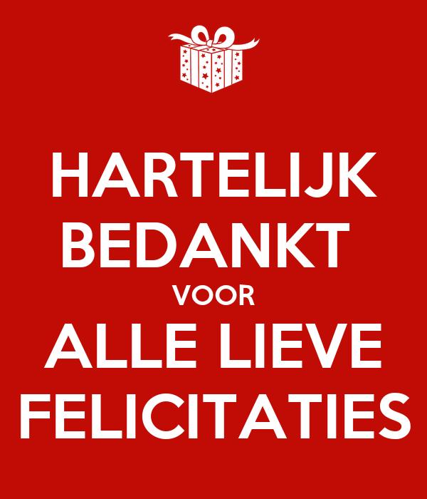 HARTELIJK BEDANKT VOOR ALLE LIEVE FELICITATIES Poster ...