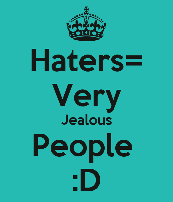 Haters Very Jealous People D Poster Niko Matias Keep Calm O Matic