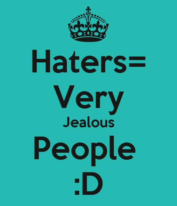 Haters Very Jealous People D Poster Niko Matias Keep Calm O Matic