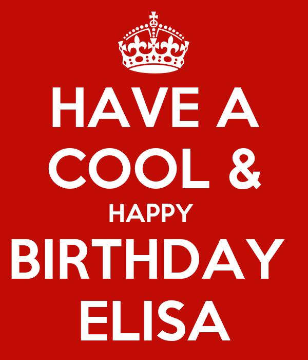 HAVE A COOL & HAPPY BIRTHDAY ELISA
