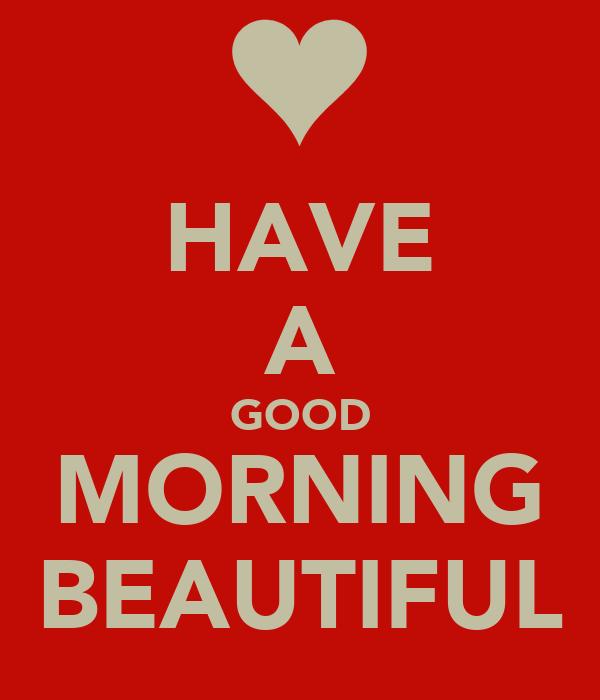 Good Morning Beautiful Lyric : Have a good morning beautiful poster ronnnie keep calm
