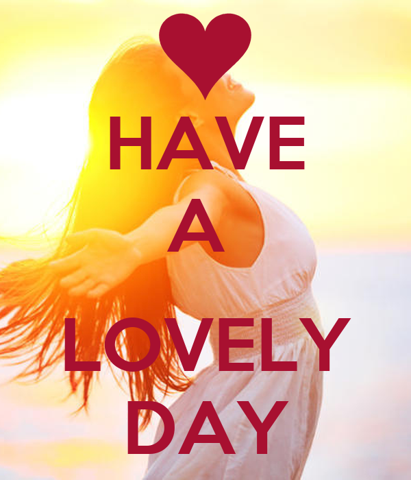 Have A Lovely Day Poster Ioanna Keep Calm O Matic