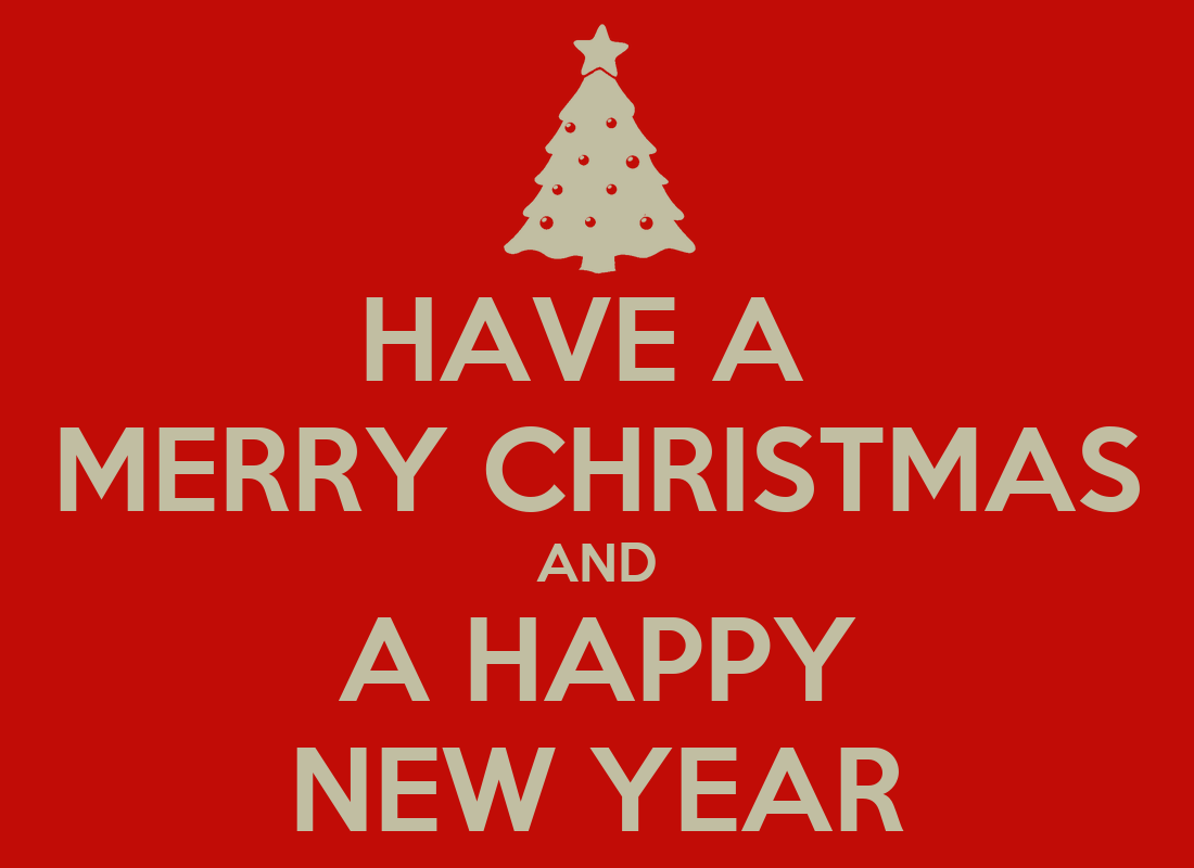Have a merry christmas and a happy new year keep calm for Why is it merry christmas and not happy christmas