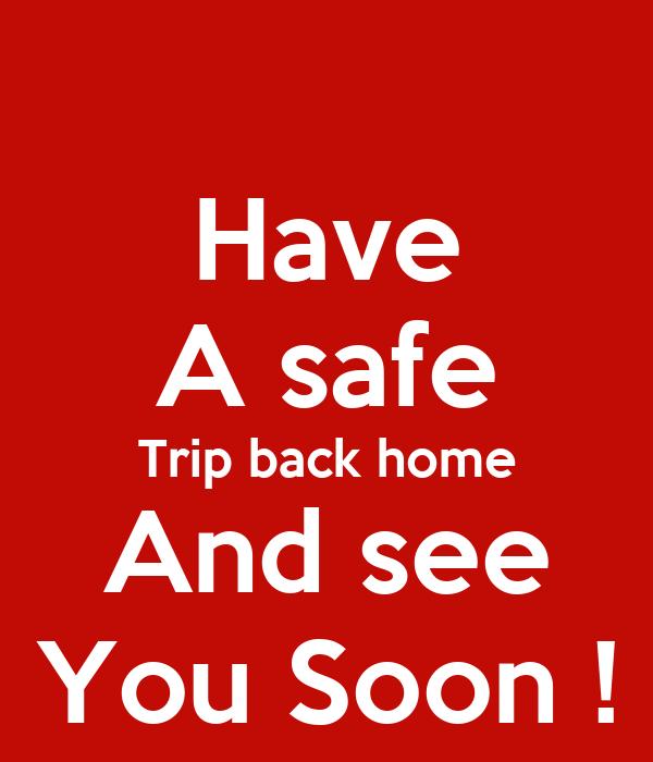 Have A Safe Travel Back Home