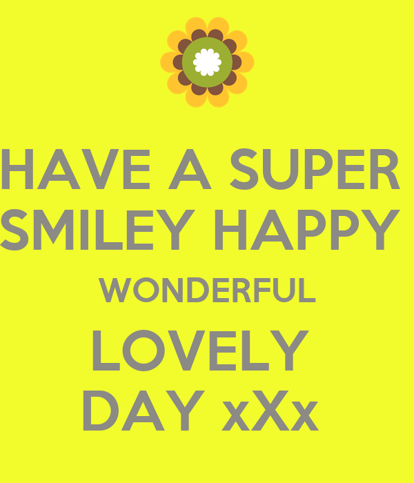 Have A Super Smiley Happy Wonderful Lovely Day Xxx Poster Rrr