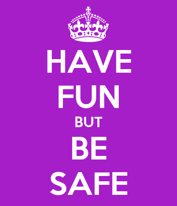 HAVE FUN BUT BE SAFE Poster | Parker | Keep Calm-o-Matic