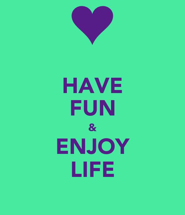 Have Fun Enjoy Life Poster Sara Keep Calm O Matic