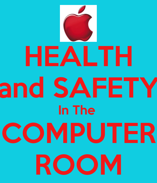 Health And Safety In The Computer Room Keep Calm And