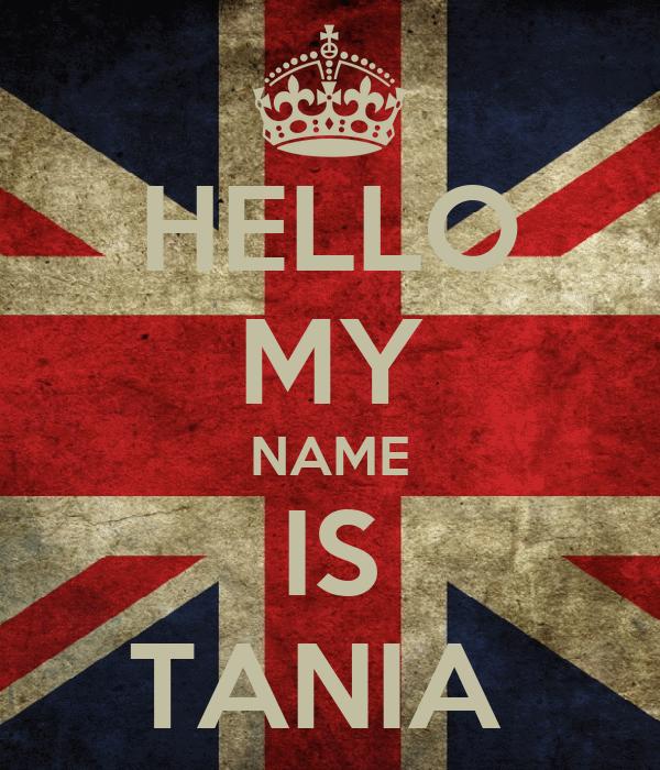 HELLO MY NAME IS TANIA Poster | TANIA | Keep Calm-o-Matic