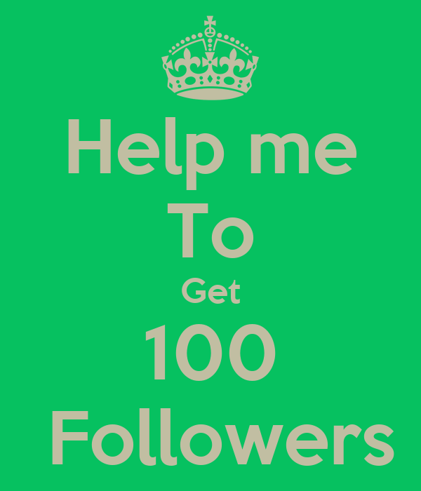 Help me To Get 100 Followers Poster | Mebis | Keep Calm-o-Matic