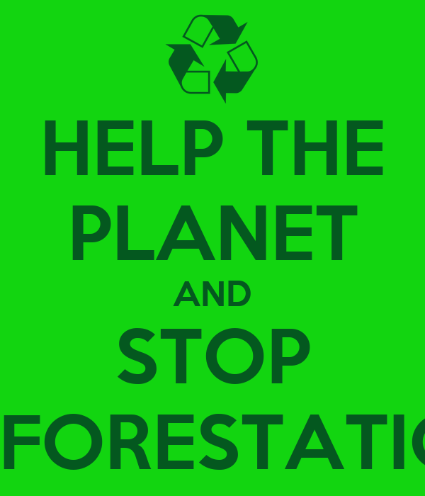 Help the planet and stop deforestation poster diya keep calm o