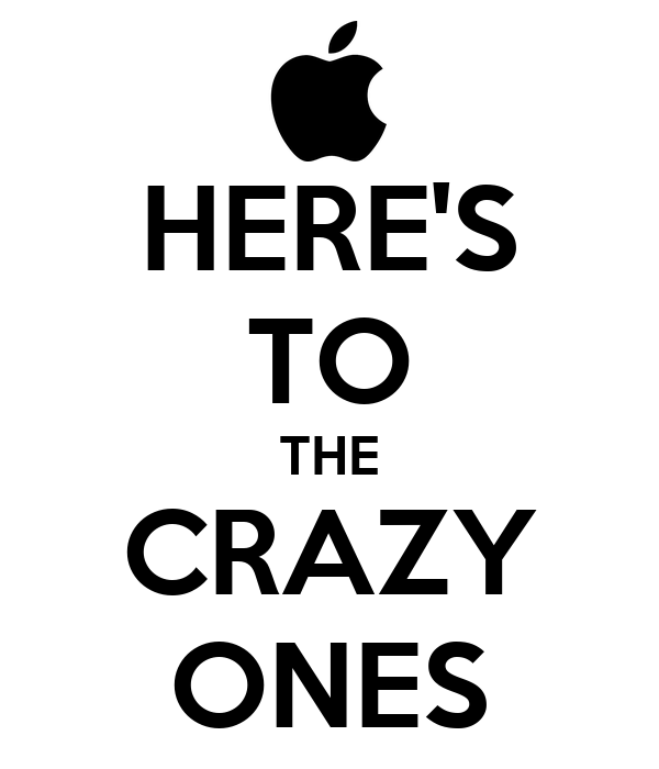 Here s to the crazy ones