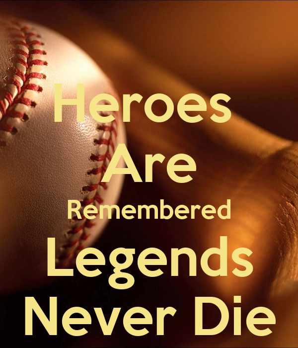 Heroes Are Remembered Legends Never Die Poster Damian Keep Calm O Matic