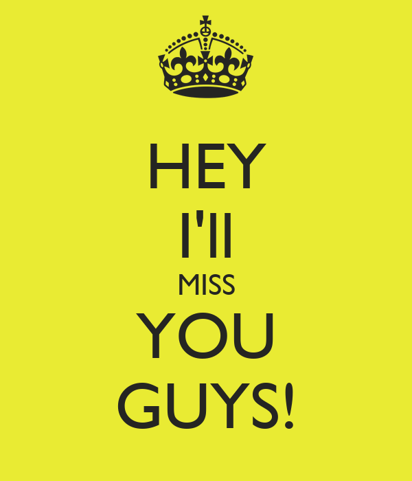 I ll miss you all