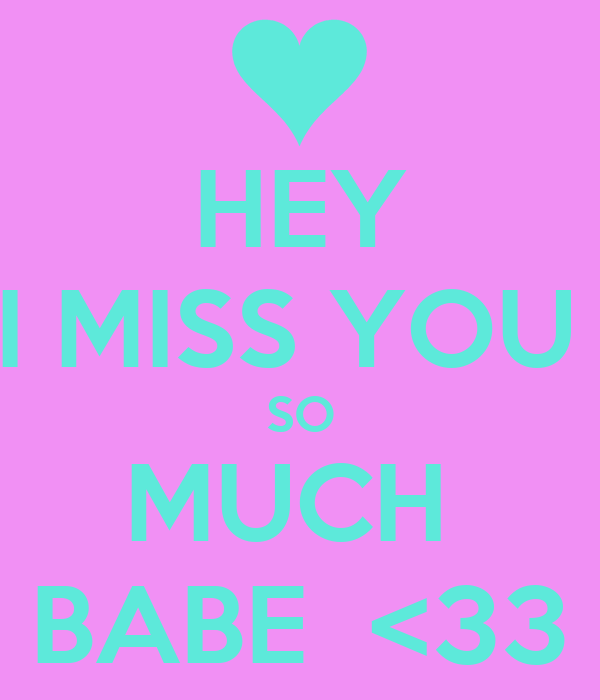 Hey I Miss You So Much Babe 33 Poster Fvgtv Keep Calm O Matic
