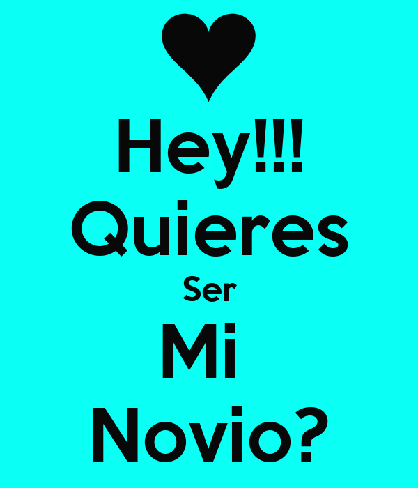 Hey!!! Quieres Ser Mi Novio? Poster | :) | Keep Calm-o-Matic