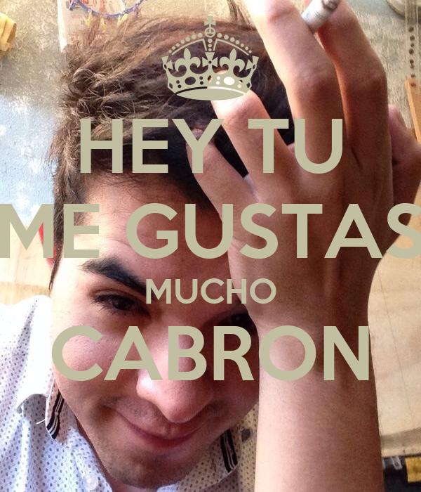 HEY TU ME GUSTAS MUCHO CABRON Poster   Isaac   Keep Calm-o ...