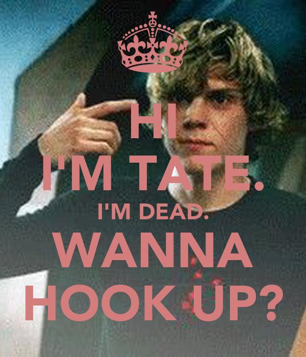 Hi im tate wanna hook up