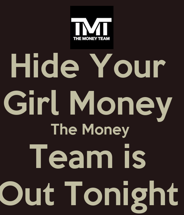 hide-your-girl-money-the-money-team-is-out-tonight.png