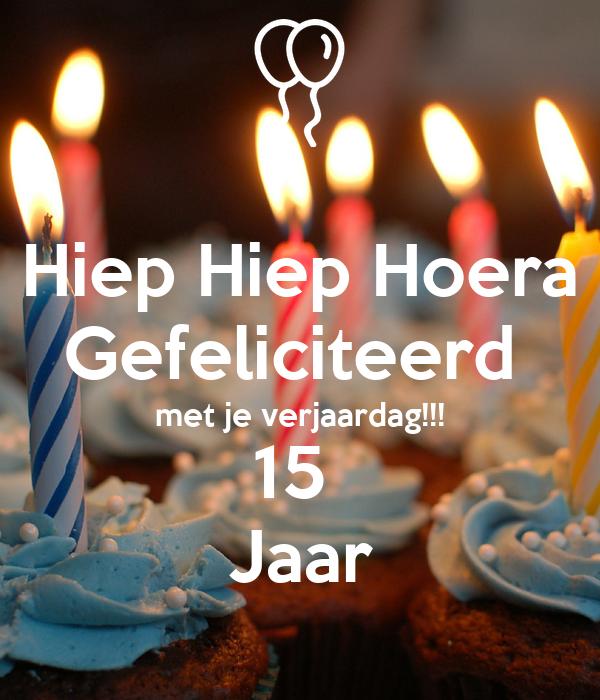 gefeliciteerd 15 jaar Hiep Hiep Hoera Gefeliciteerd met je verjaardag!!! 15 Jaar Poster  gefeliciteerd 15 jaar