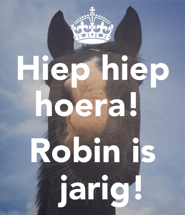 robin is jarig Hiep hiep hoera! Robin is jarig! Poster | piet | Keep Calm o Matic robin is jarig
