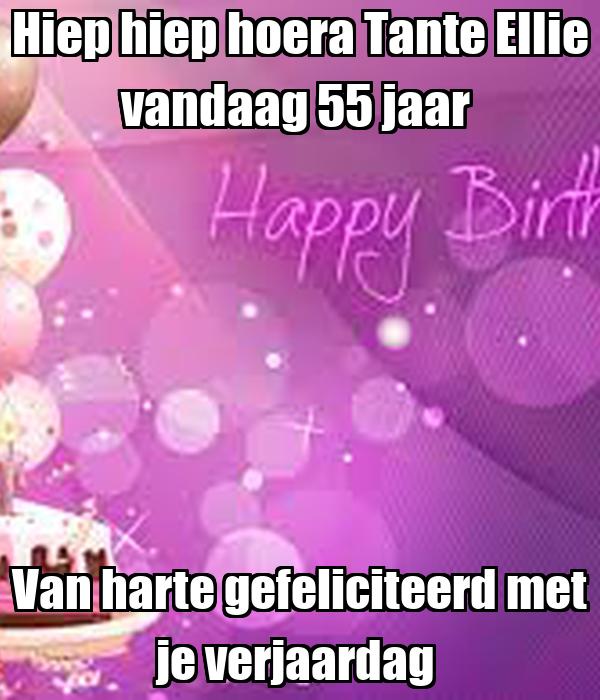 Hiep Hiep Hoera Tante Ellie Vandaag 55 Jaar Van Harte Gefeliciteerd