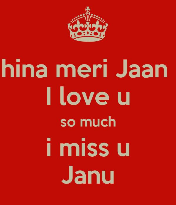 Hina Meri Jaan I Love U So Much I Miss U Janu Poster Abdullah