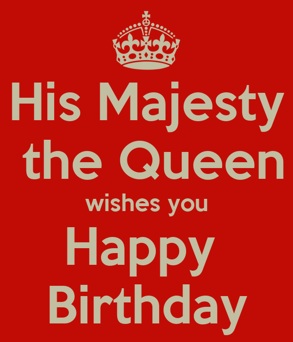 His majesty the queen wishes you happy birthday poster