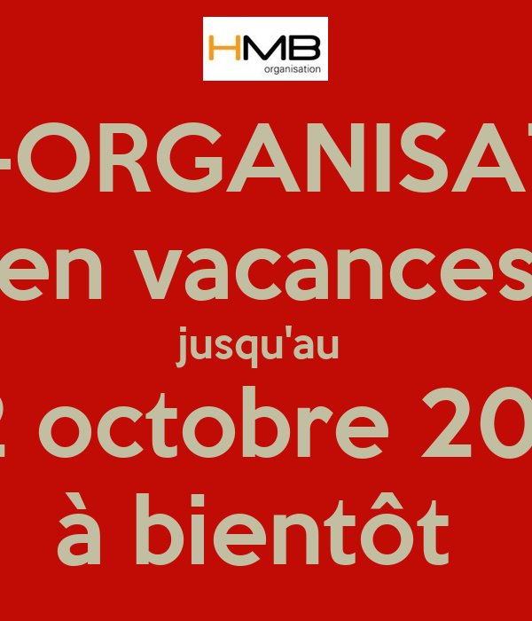 Hmb Organisation En Vacances Jusqu 39 Au 22 Octobre 2014