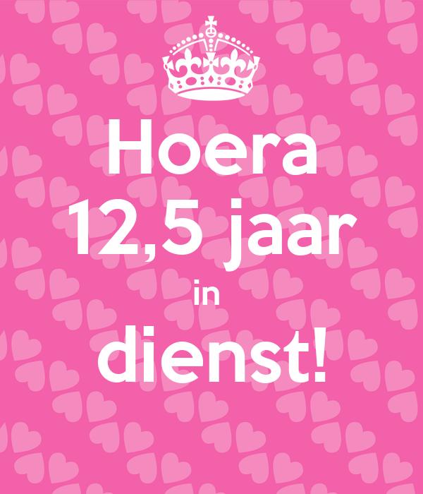 12 1 2 jaar in dienst Hoera 12,5 jaar in dienst! Poster | mees | Keep Calm o Matic 12 1 2 jaar in dienst