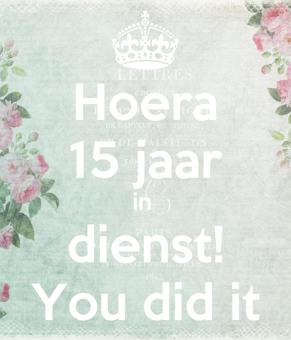 hoera 15 jaar Hoera 15 jaar in dienst! You did it Poster | paola ketting | Keep  hoera 15 jaar