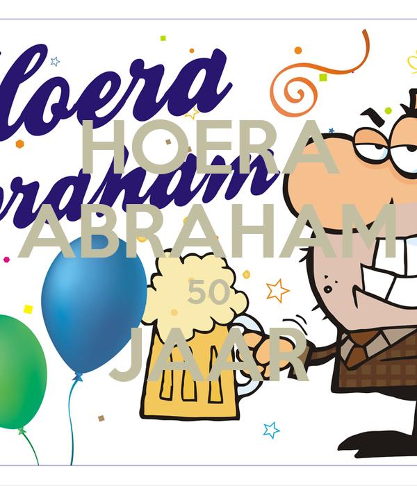 Super HOERA ABRAHAM 50 JAAR Poster | kaylee | Keep Calm-o-Matic KX-94