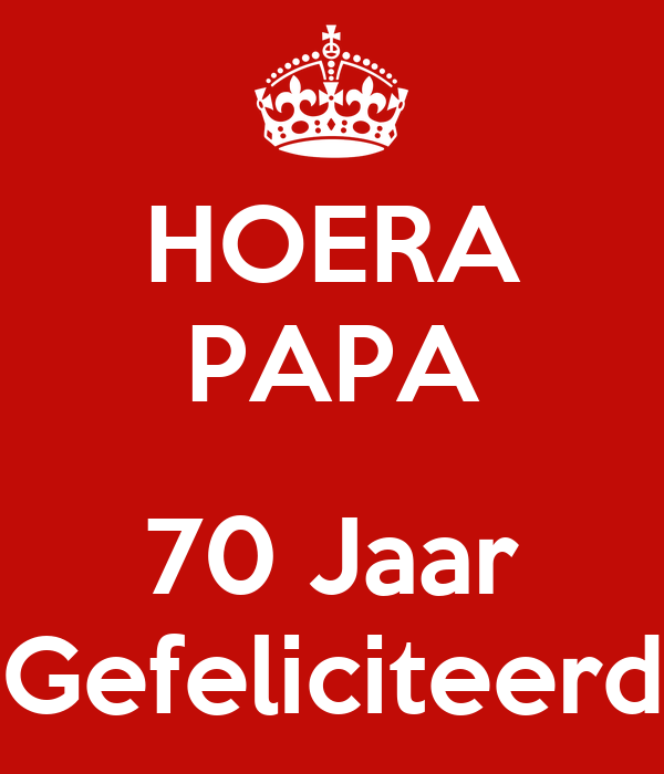 gefeliciteerd 70 jaar HOERA PAPA 70 Jaar Gefeliciteerd Poster | Dorien | Keep Calm o Matic gefeliciteerd 70 jaar